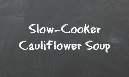 slow cooker cauliflower soup