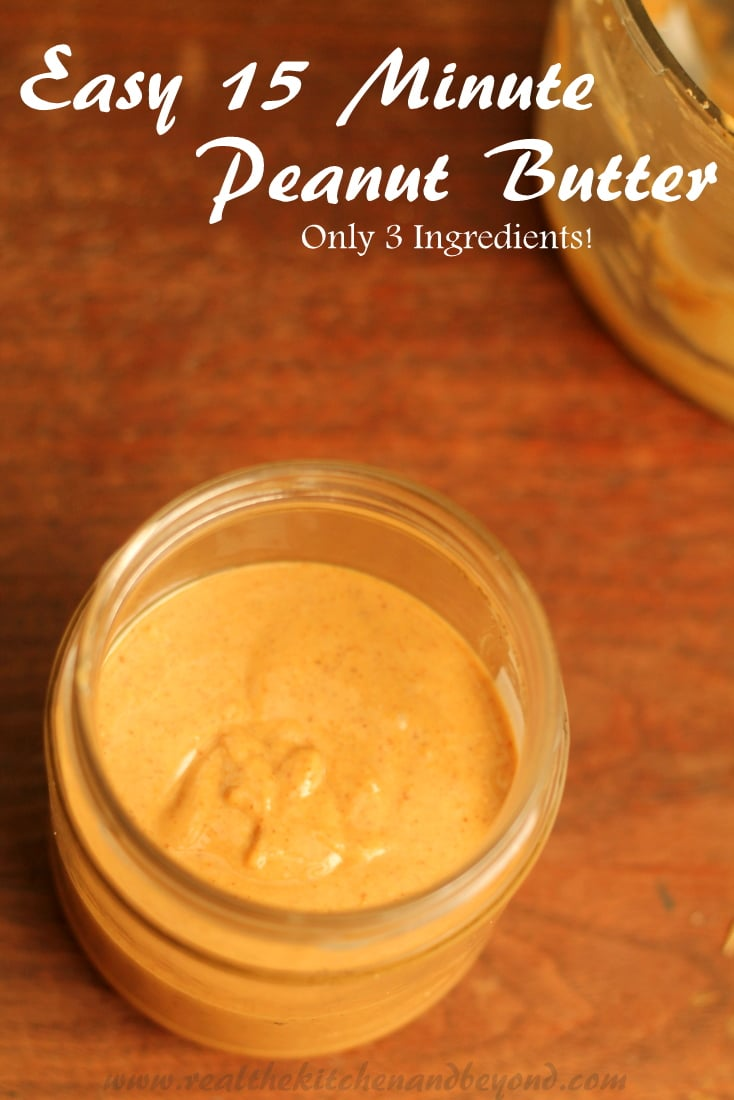 Easy Homemade Peanut Butter - This 15 minute recipe has just 3 ingredients - Real: The Kitchen and Beyond