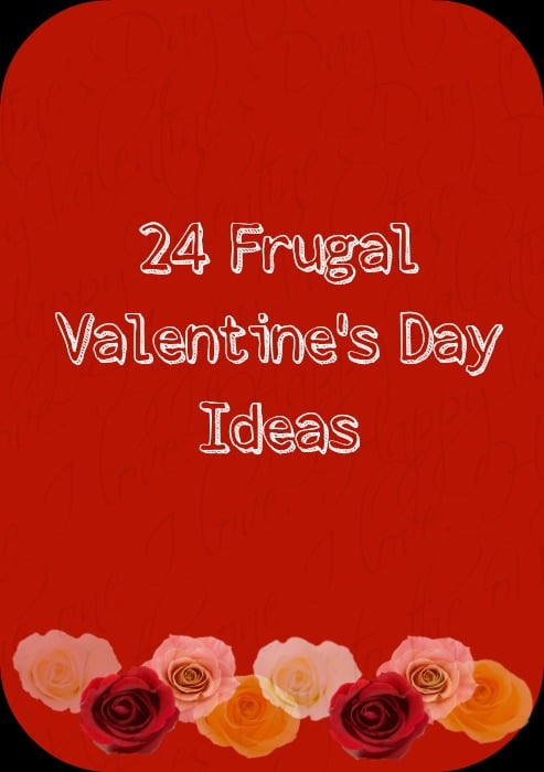 24 Frugal Valentine's Day Ideas to stay on budget and celebrate your love
