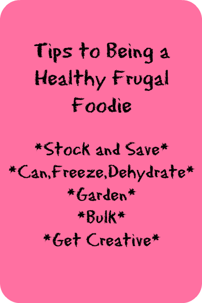 Tips for Being a Healthy Frugal Foodie