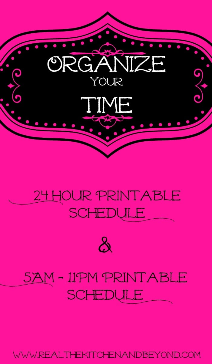 Printable Schedules to help organize your life - 24 hours or 5AM-11PM | www.realthekitchenandbeyond.com