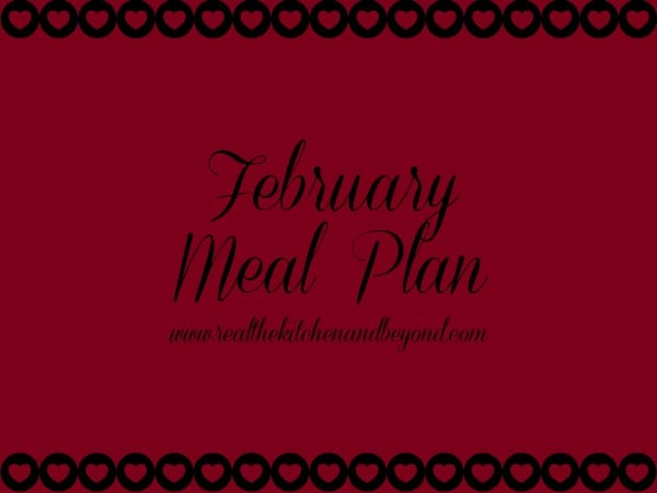 February Meal Plan www.realthekitchenandbeyond.com