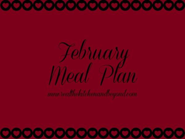 February Meal Plan www.realthekitchenandbeyond.com