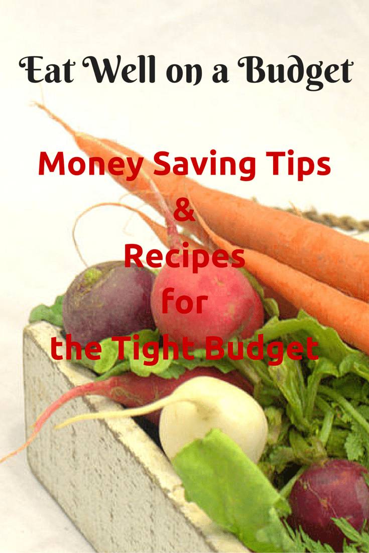 Eat Well on a Budget - Frugal Food Tips and Recipes for the Tight Budget