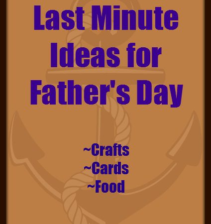 last minute fathers day gift ideas crafts, cards, food