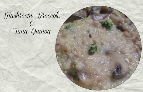 mushroom broccoli tuna quinoa