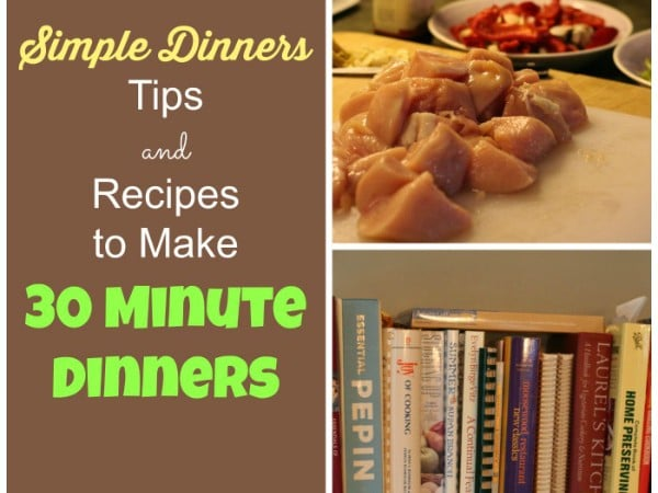 simple dinners 30 minute meals