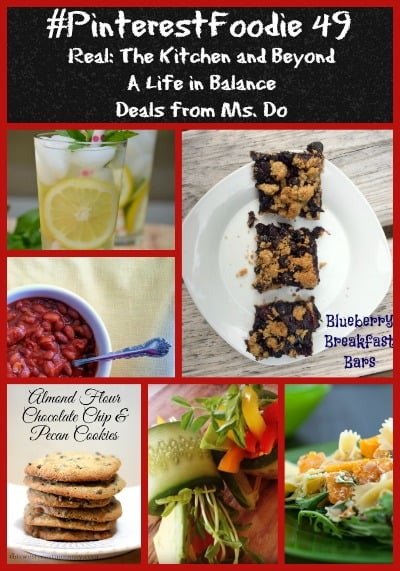 #pinterestfodie 49 feature images from Real: The Kitchen and Beyond, A Life in Balance, and Deals From Ms. Do