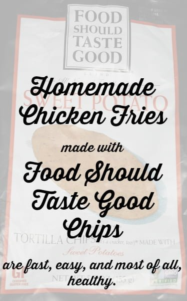 Food Should Taste Good Chips Homemade Chicken Fries