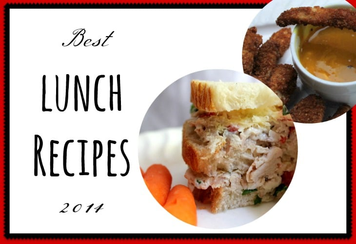 best lunch recipes 2014 | www.realthekitchenandbeyond.com