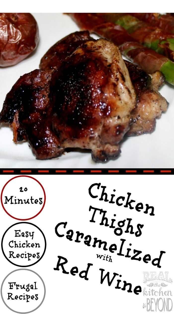 Easy Chicken Recipes: Chicken Thighs Caramelized with Red Wine - 30 minute meal that tastes goumet on a frugal budget. | www.realthekitchenandbeyond.com