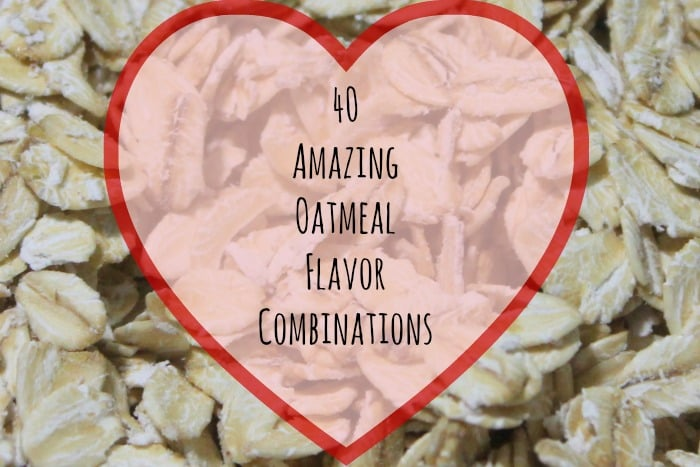 40 Oatmeal Flavor Combinations | www.realthekitchenandbeyond.com