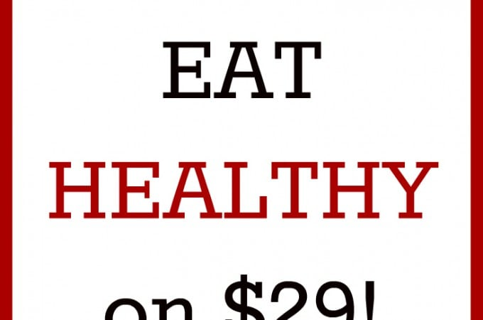 Eat Healthy on a Tight Budget - $29 Budget - Real: The Kitchen and Beyond