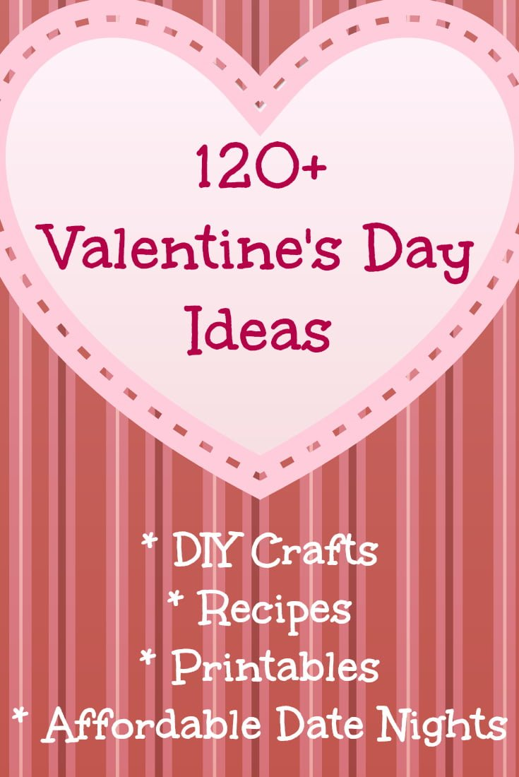 Over 120 Valentine's Day Ideas