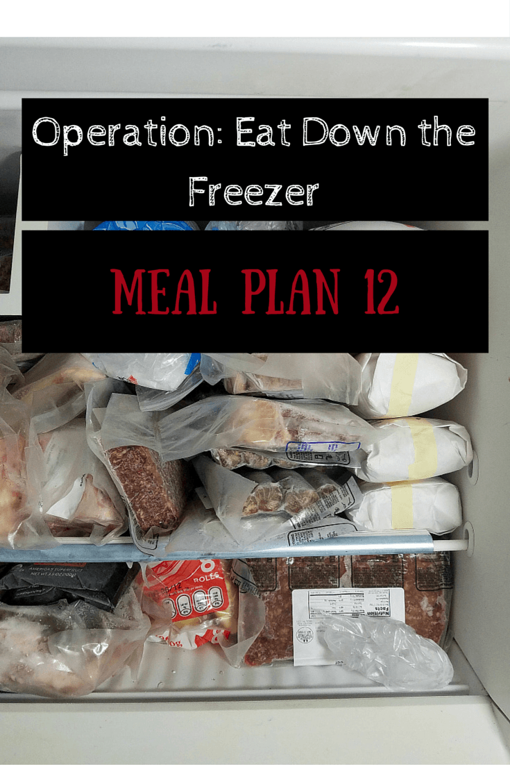 Operation Eat Down the Freezer Meal Plan 12 - easy meal planning