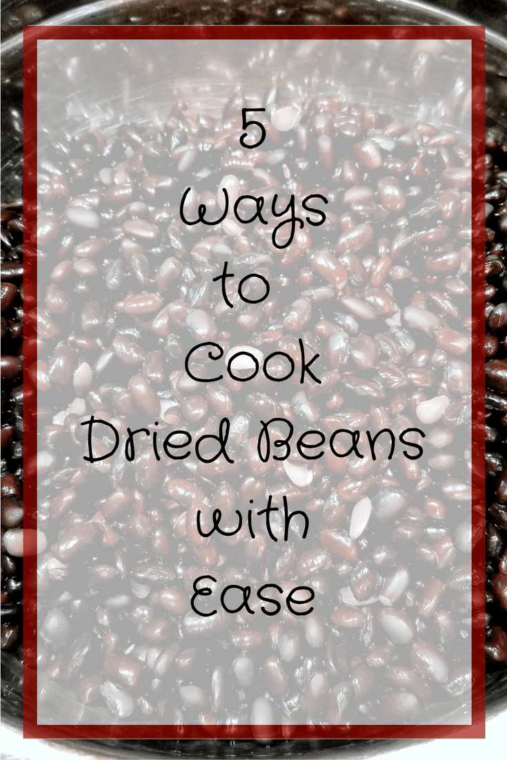 5 Ways of Cooking Dried Beans with Ease