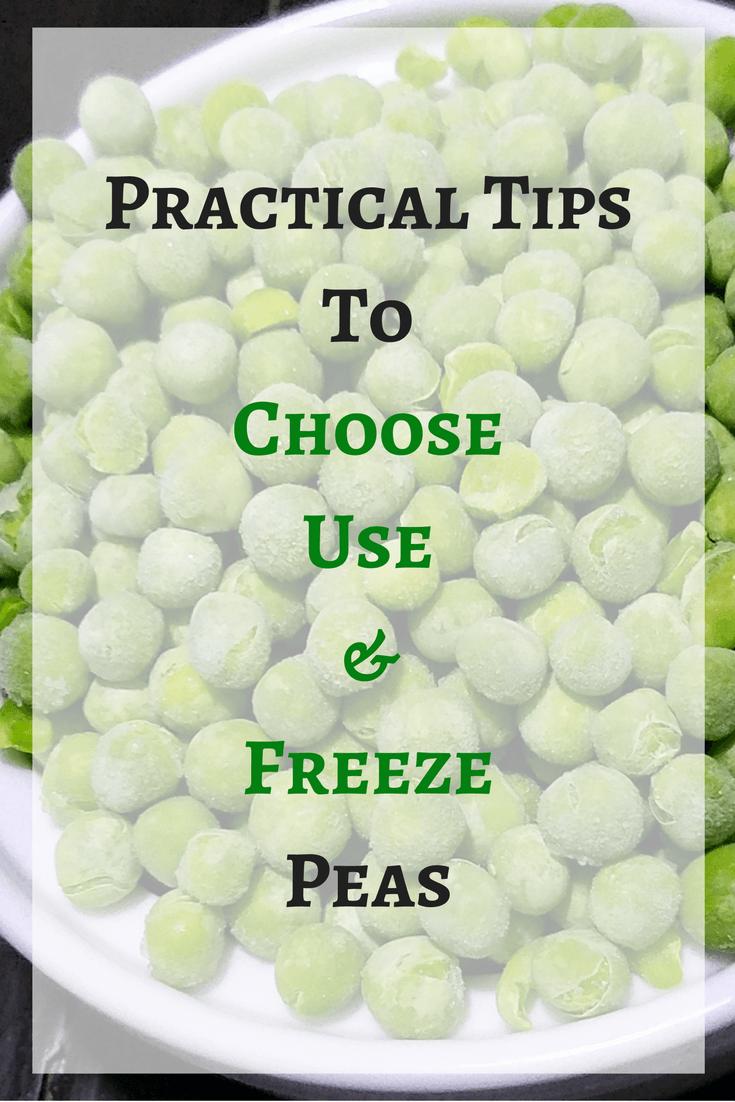 Practical Tips for Choosing Using & Preserving Peas