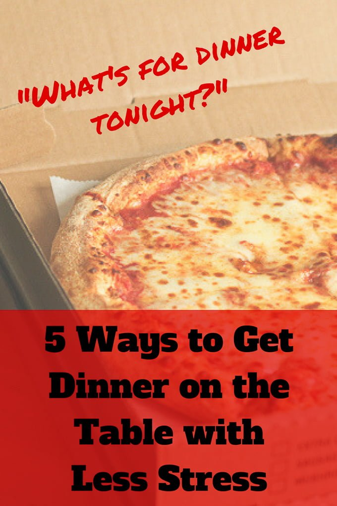 5 Ways to Solve_What's for dinner tonight__with less stress.