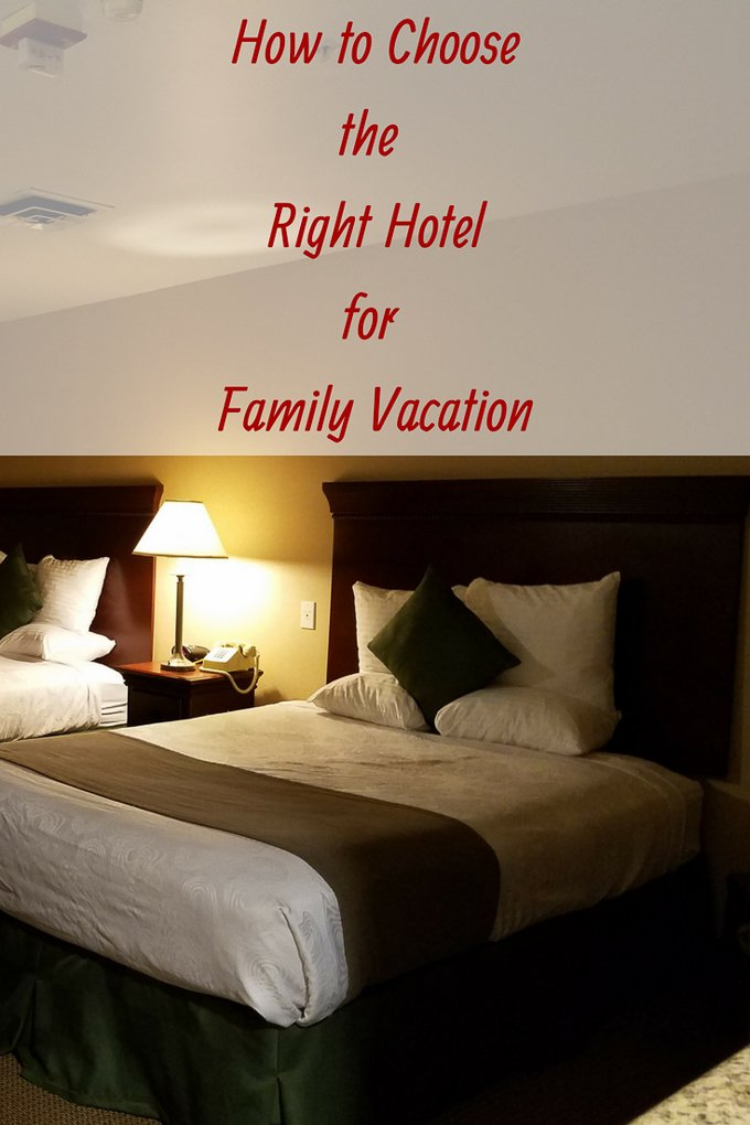 How to Choose the right hotel for family vacation