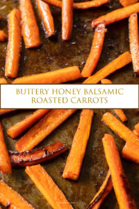 roasted carrot sticks on baking tray white rectangle across center with yellow edged in brown type that says buttery honey balsamic roasted carrots